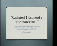 """Catheter? I just need a little more time…"": A Look into the Treatment and Causes of Postoperative Urinary Retention (POUR) After Surgery"